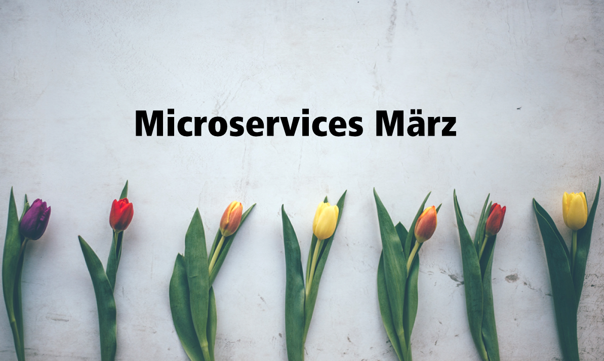 Read more about the article Microservices März